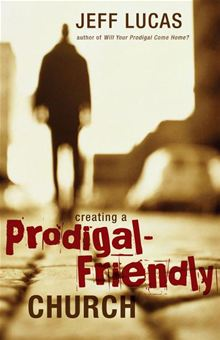Book Review: Creating A Prodigal-Friendly Church